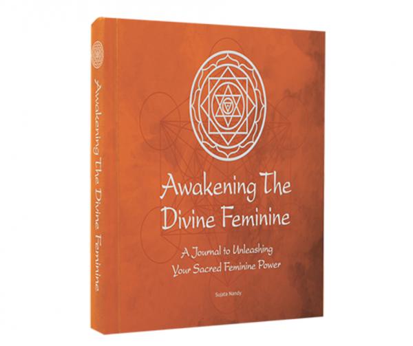 Awakening The Divine Feminine Book by Sujata Nandy